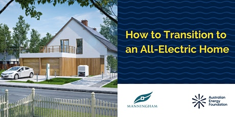 How to Transition to an All-Electric Home Webinar - Manningham Council tickets