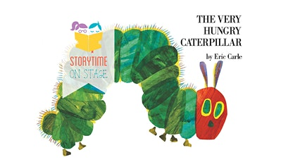 Storytime on Stage- The Very Hungry Caterpillar tickets