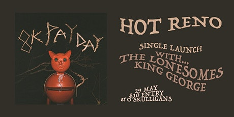 HOT RENO '8K PAY DAY' Single launch tickets
