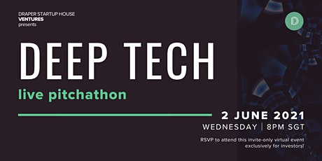 Deeptech LIVE Pitchathon by Draper Startup House Ventures tickets