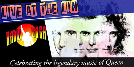 Live at the Lin: Radio Ga Ga - Celebrating the Music of Queen tickets