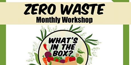Zero Waste Monthly Workshop | Using Excess Produce tickets