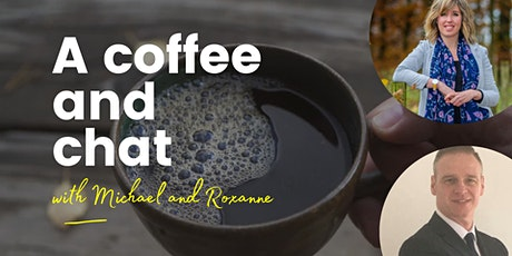 Coffee and Chat with Roxanne and Michael tickets