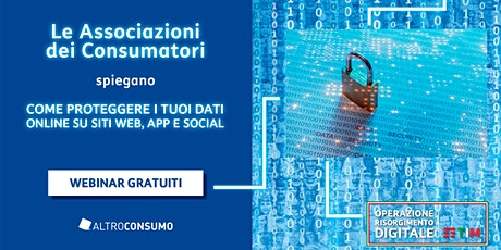 ALTROCONSUMO - Come proteggere i tuoi dati online su siti web, app e social biglietti