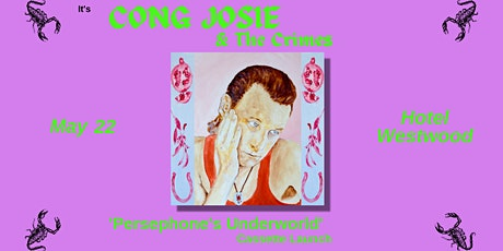 Cong Josie and The Crimes 'Persephone's Underworld' Cassette Launch! tickets