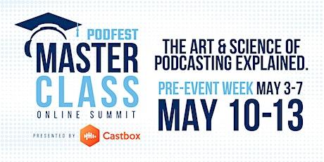 Podfest Masterclass Virtual Summit 2021 tickets