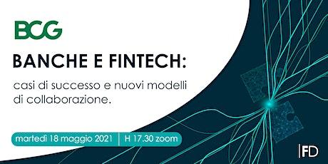Banche e Fintech: casi di successo e nuovi modelli di collaborazione biglietti