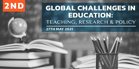 2nd Global Challenges in Education Symposium: Teaching, Research and Policy tickets