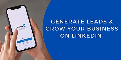 Generate Leads & Grow Your Business On LinkedIn tickets