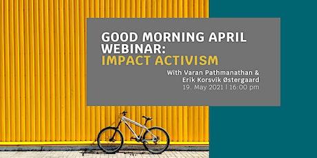 Good Morning April Webinar: Impact Activism entradas