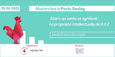 La propriété intellectuelle de A à Z - Masterclass in Paris-Saclay billets