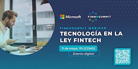 FINNOSUMMIT Webinar: Tecnología en la Ley Fintech tickets