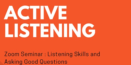 Seminar on Listening Skills and Asking Good Questions tickets