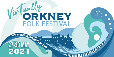 Virtually Orkney Folk Festival 2021 tickets