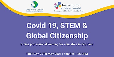 Covid 19, STEM & Global Citizenship tickets