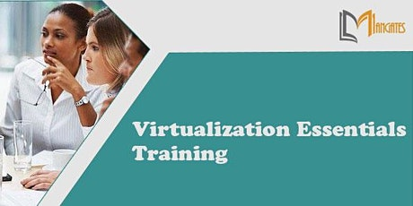 Virtualization Essentials 2 Days Virtual Live Training in Cleveland, OH Tickets
