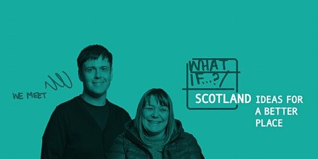 What if…?/Scotland Opening Event tickets