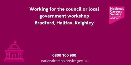 Working in the Council/Civil Service Workshop -Bradford, Keighley & Halifax tickets