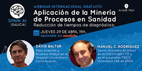 Webinar (AI Lead Talk): Minería de Procesos en Sanidad. Tiempo diagnóstico tickets