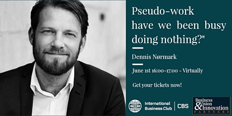 Pseudo-work - have we been busy doing nothing? with Dennis Nørmark tickets