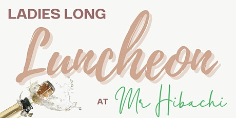 Ladies Long Luncheon tickets