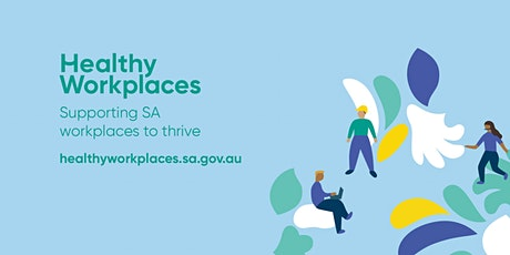 Healthy Workplaces  SA - Community of Practice tickets