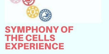 Symphony Of The Cells Experience-June tickets
