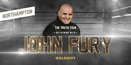 "John Fury ""The Truth""  Northampton tickets"