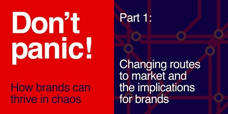DON'T PANIC! How Brands Can Thrive in Chaos (Part 1) tickets