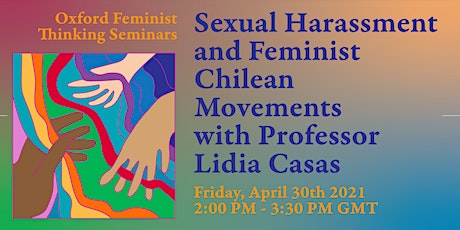 Sexual Harassment and Feminist Chilean Movements with Professor Lidia Casas tickets
