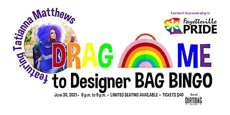Drag Me to Designer Bag Bingo tickets