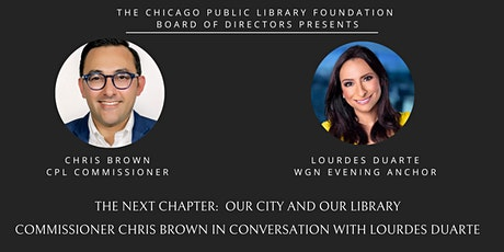 The Next Chapter: Our City and Our Library, with Commissioner Chris Brown tickets
