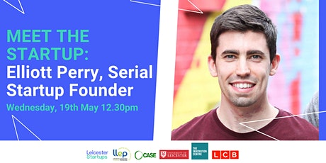 Meet the Startup:  Elliott Perry, Serial Startup Founder Tickets