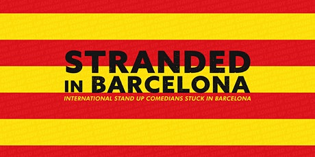 Stranded in Barcelona • Stand up Comedy in English tickets