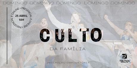 Culto da Família - Domingo 25/04 - 18H00 ingressos
