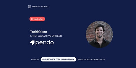 Fireside Chat with Pendo CEO, Todd Olson tickets