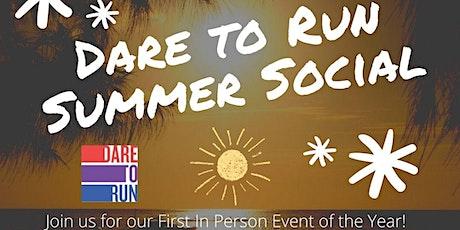 Dare to Run Summer Social!  :-) tickets
