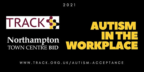 Autism in the Workplace - Northampton BID Event (Afternoon) tickets