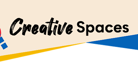 Creative Spaces Information Sessions tickets