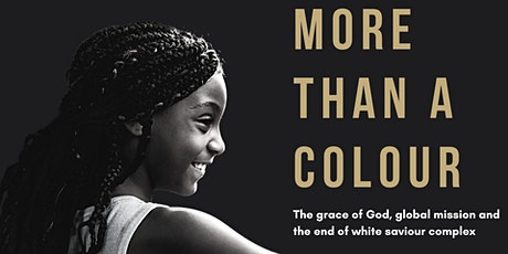 More Than A Colour:  the grace of God, global mission &  white saviours tickets