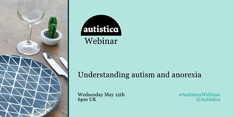 Autistica Webinar: autism and anorexia tickets