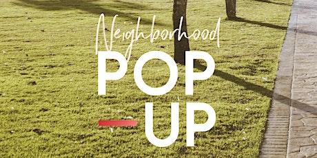 Neighborhood Pop Up! tickets