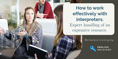 How to work effectively with an interpreter tickets