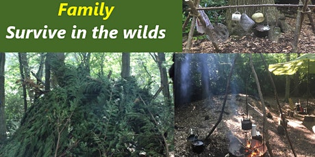 Half term Family Survive in the Wilds (Family bubble  size: 4 to 6 persons) tickets