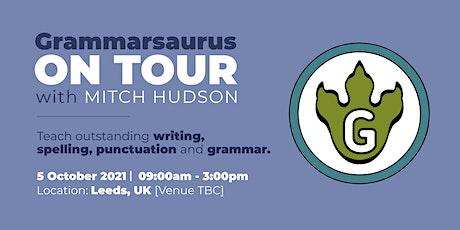 Grammarsaurus - Teach Outstanding Writing, Punctuation and Grammar - Leeds tickets