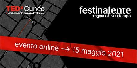 Festina Lente, A ognuno il suo tempo — TEDxCuneo biglietti