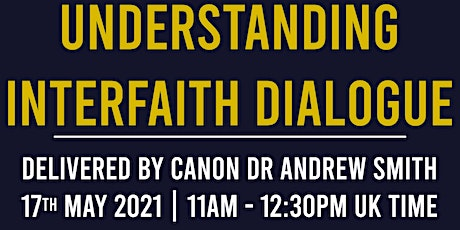 Understanding Interfaith Dialogue: Delivered by Canon Dr Andrew Smith tickets