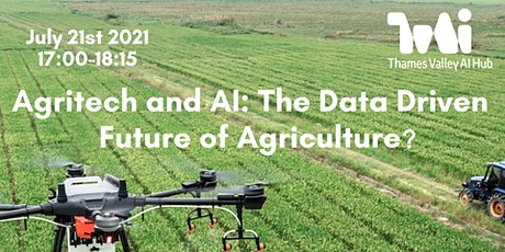 Agritech and AI: The Data Driven Future of Agriculture? tickets