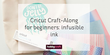 Cricut Craft-Along: beginners guide to Infusible Ink with Joey tickets