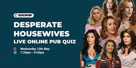 Desperate Housewives - Live Online Pub Quiz tickets